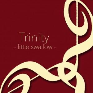 Trinity little swallow トリニティ 新世代 ピアノトリオ